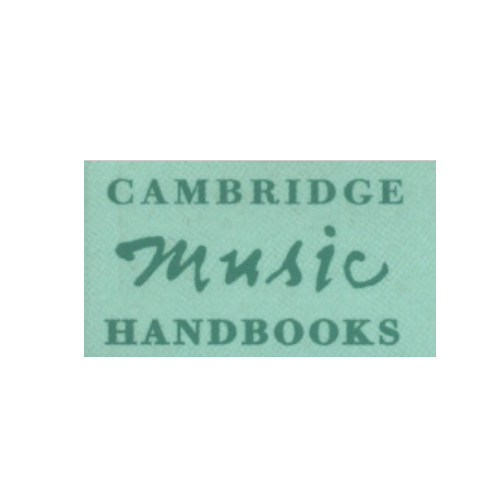CAMBRIDGE MUSIC HANDBOOKS