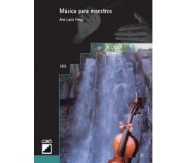 FREGA A. MUSICA PARA MAESTROS