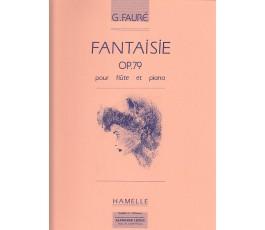 FAURE G. FANTAISIE OP 79...