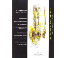 DEBUSSY C. RHAPSODIE POUR...
