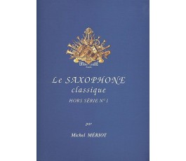 MERIOT M. LE SAXOPHONE...