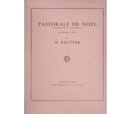 REUTTER H. PASTORALE DE NÖEL