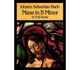 BACH J.S. MASS IN B MINOR