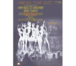 AND ALL THAT JAZZ CHICAGO...