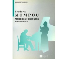 MOMPOU F. MELODIES ET CHANSONS