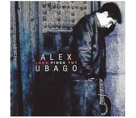 ALEX UBAGO ¿QUE PIDES TÚ?
