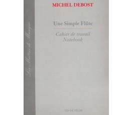 DEBOST M. UNE SIMPLE FLÛTE...