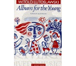LUTOSLAWSKI ALBUM FOR THE...