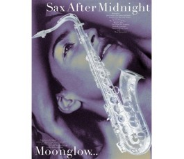 SAX AFTER MIDNIGHT MOONGLOW...